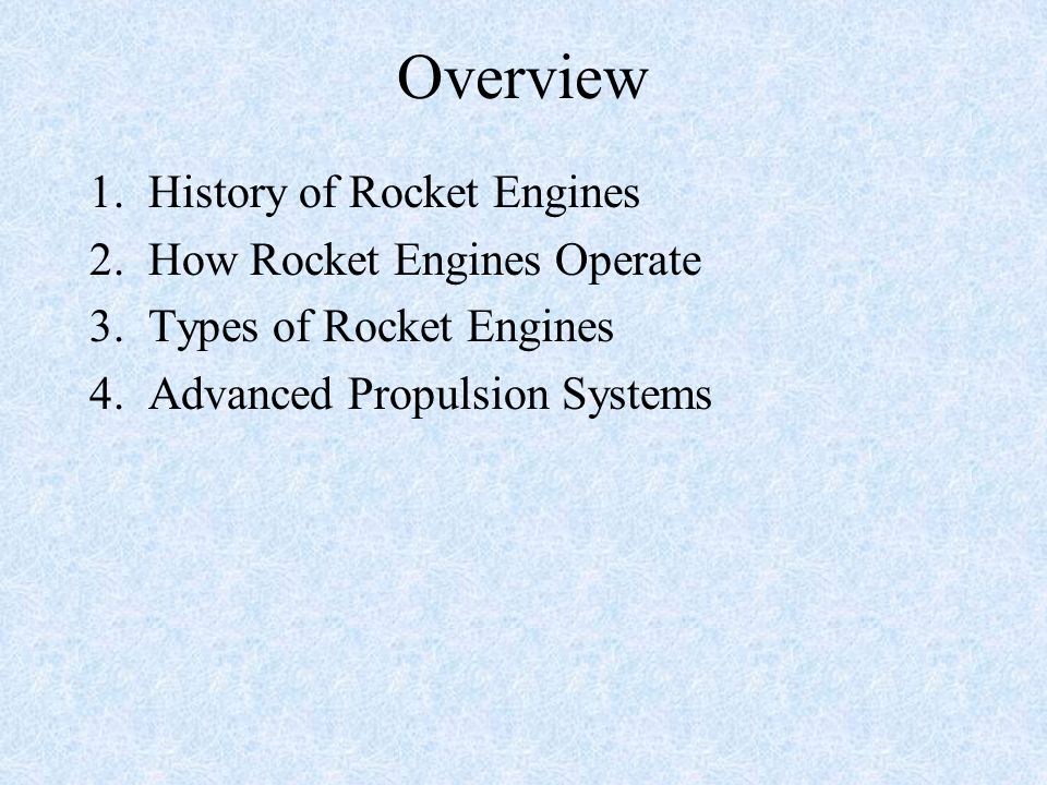 Overview 1. History of Rocket Engines 2. How Rocket Engines Operate