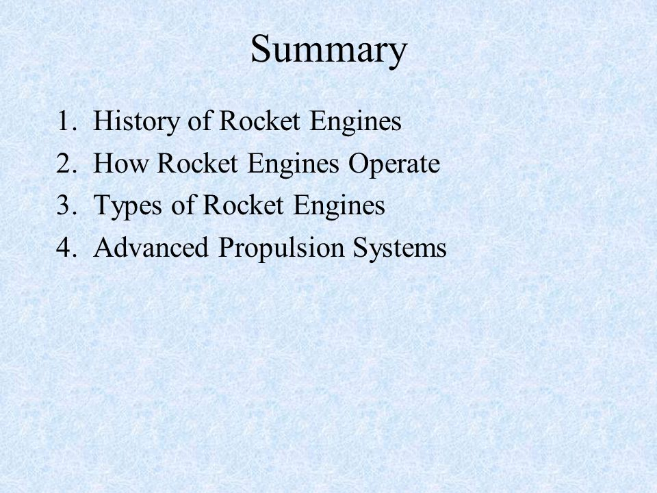 Summary 1. History of Rocket Engines 2. How Rocket Engines Operate