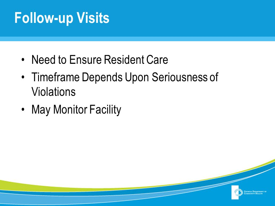 Follow-up Visits Need to Ensure Resident Care