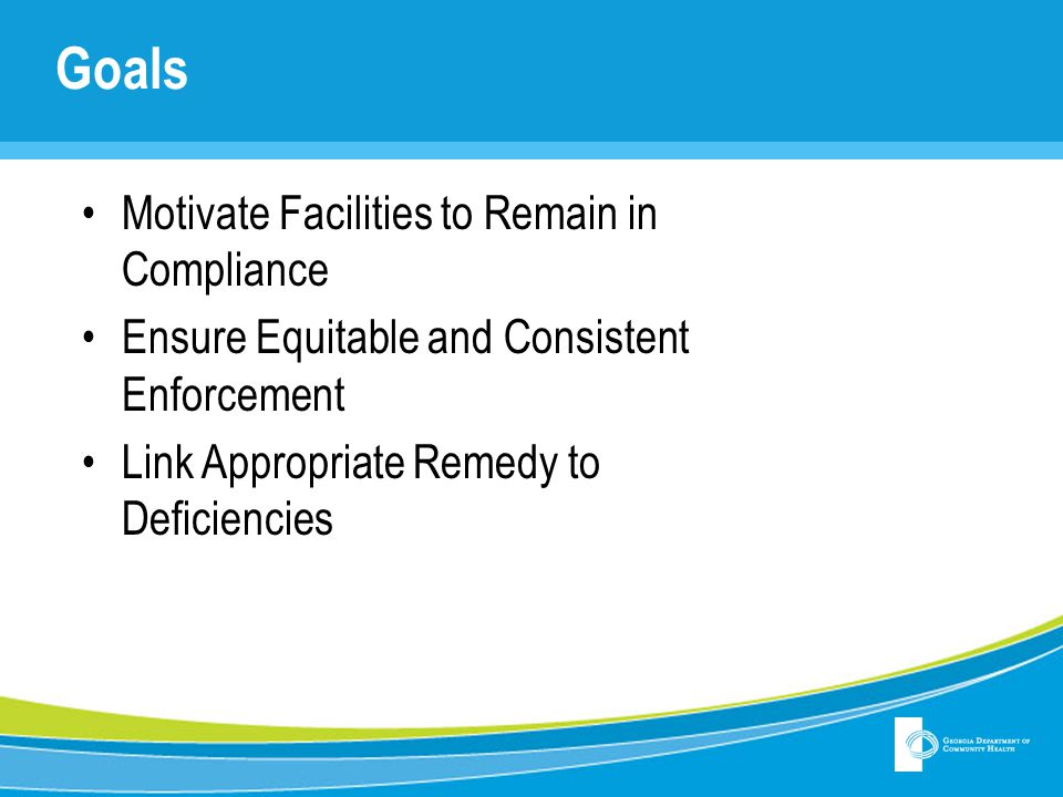 Goals Motivate Facilities to Remain in Compliance