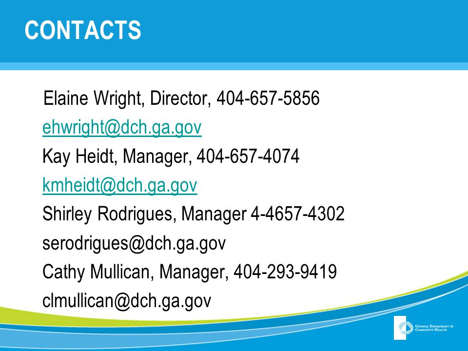 CONTACTS Elaine Wright, Director, 404-657-5856 ehwright@dch.ga.gov