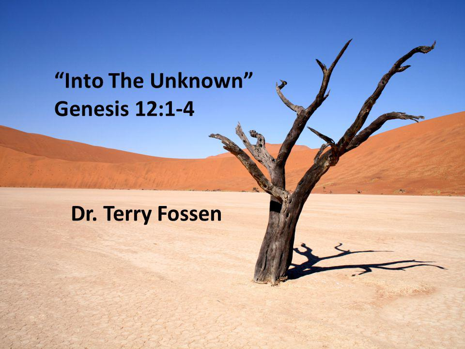 Into The Unknown Genesis 12:1-4