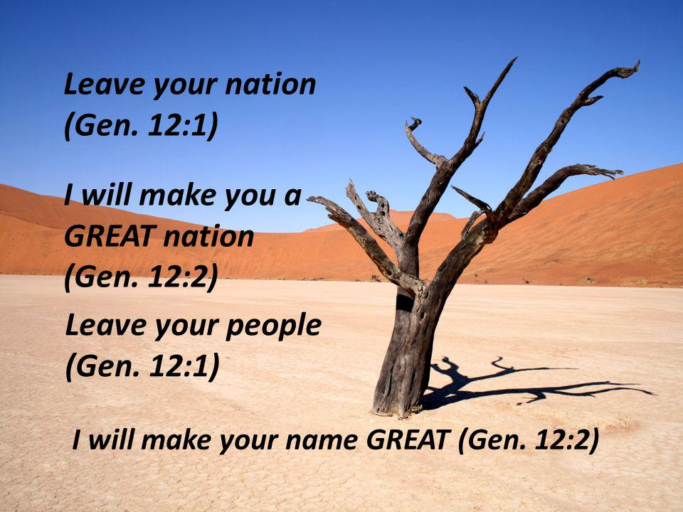 Leave your nation (Gen. 12:1)