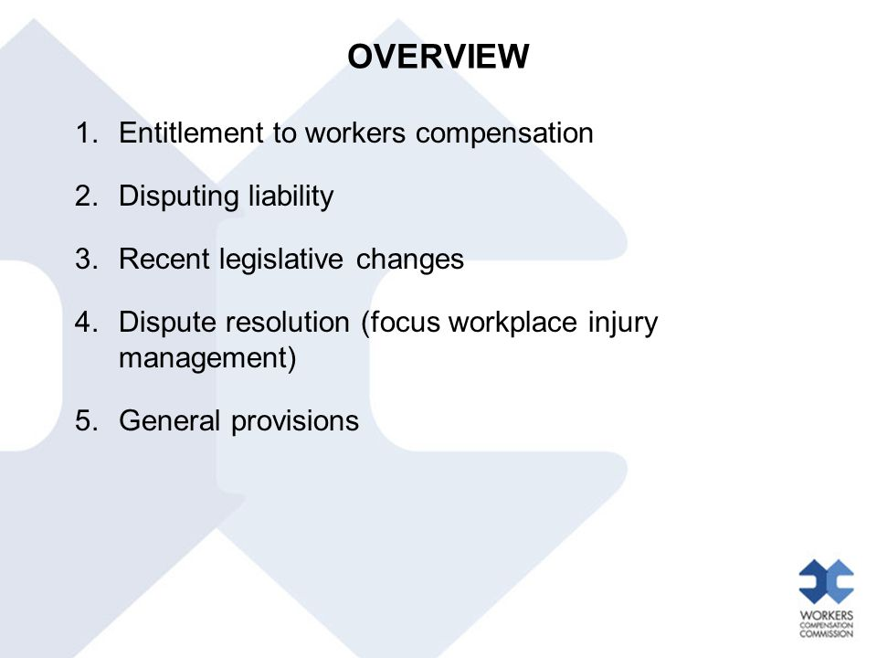 OVERVIEW Entitlement to workers compensation Disputing liability
