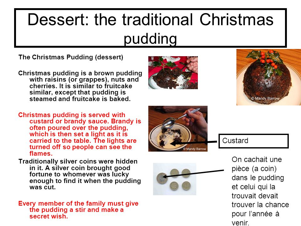 Dessert: the traditional Christmas pudding