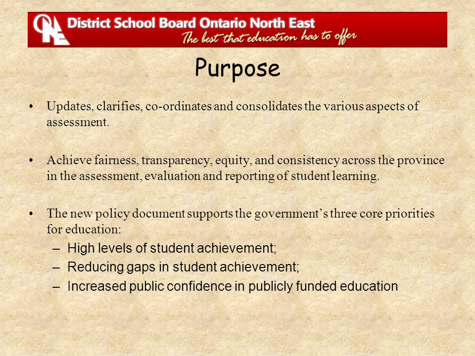 Purpose Updates, clarifies, co-ordinates and consolidates the various aspects of assessment.