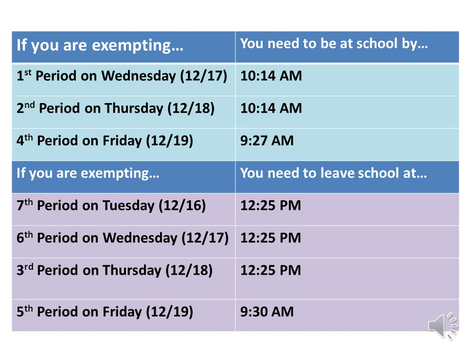 If exempting… If you are exempting… You need to be at school by…