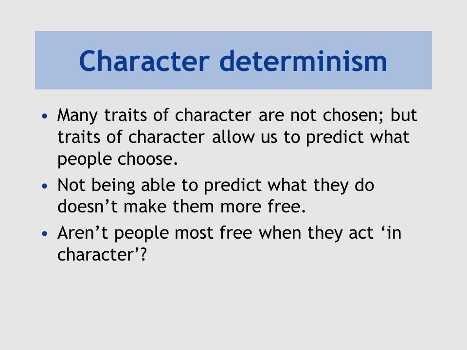 Character determinism