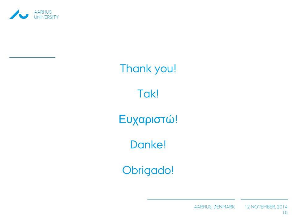 Thank you! Tak! Ευχαριστώ! Danke! Obrigado!