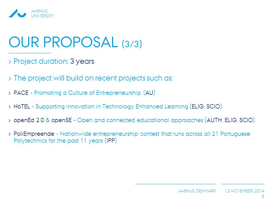 Our Proposal (3/3) Project duration: 3 years