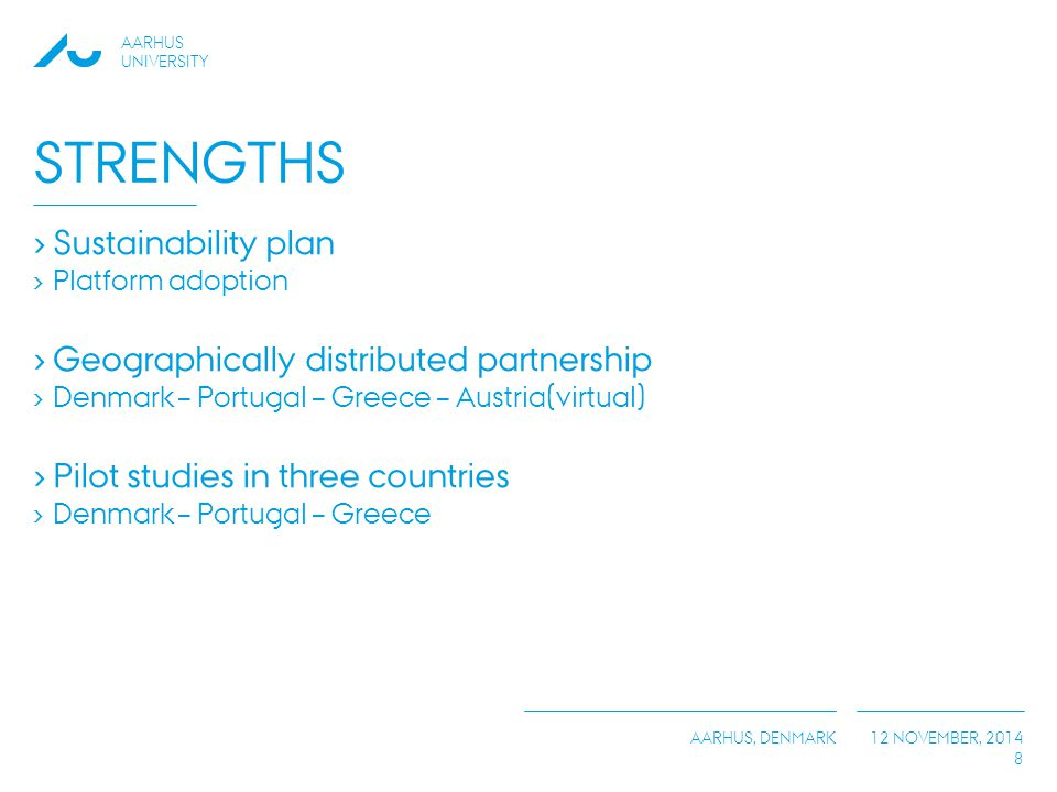 Strengths Sustainability plan Geographically distributed partnership