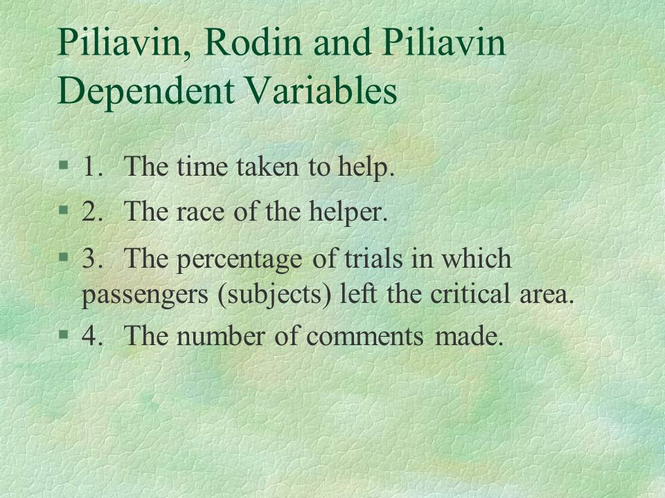 Piliavin, Rodin and Piliavin Dependent Variables
