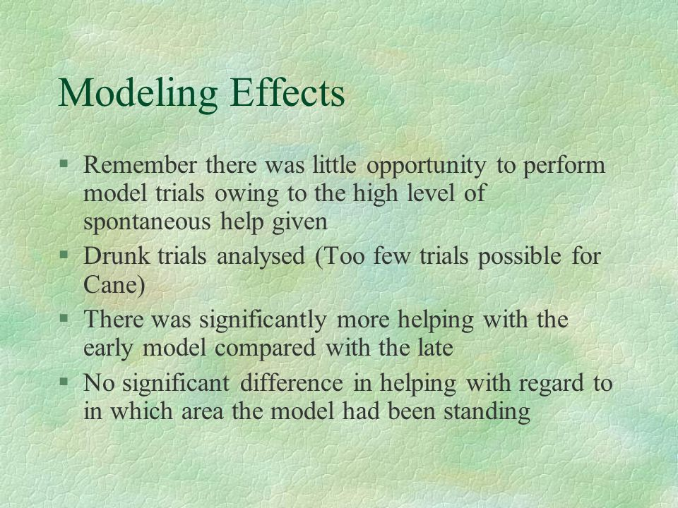 Modeling Effects Remember there was little opportunity to perform model trials owing to the high level of spontaneous help given.