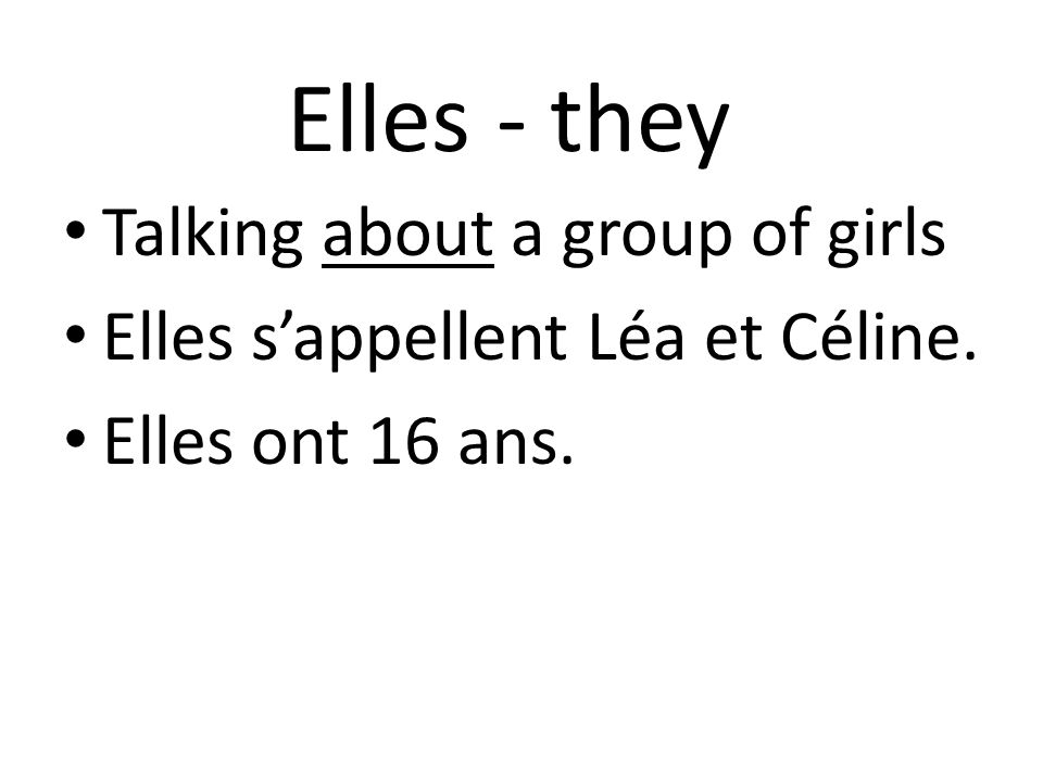 Elles - they Talking about a group of girls