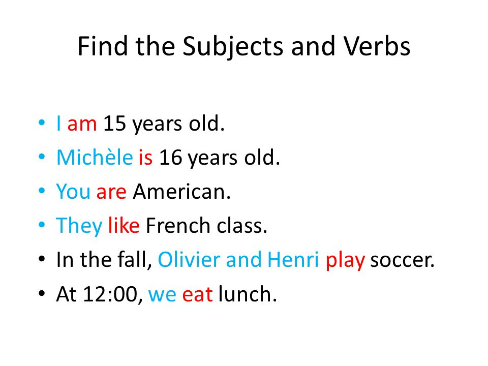 Find the Subjects and Verbs