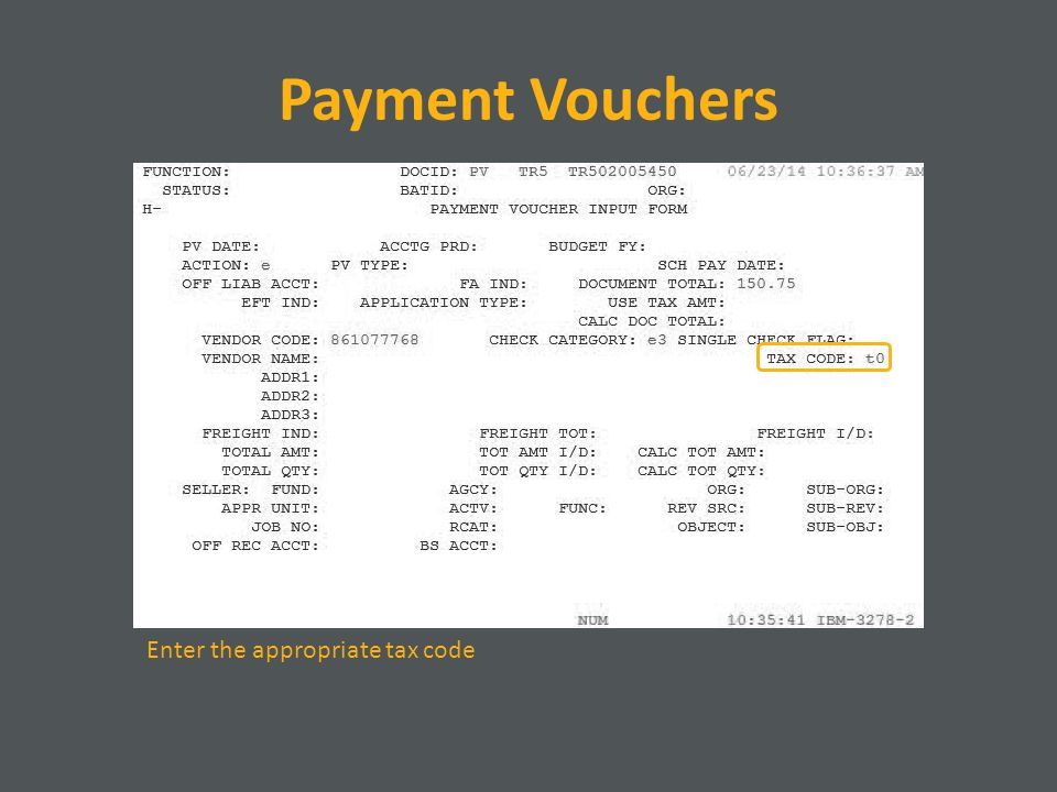 Payment Vouchers Enter the appropriate tax code