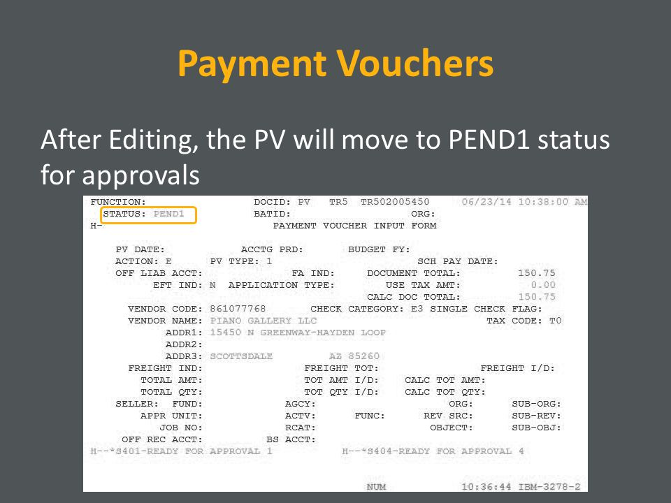 Payment Vouchers After Editing, the PV will move to PEND1 status for approvals