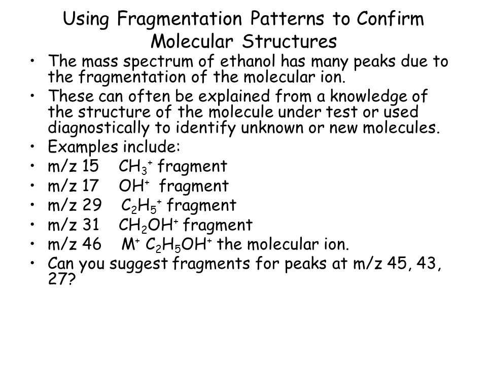 Using Fragmentation Patterns to Confirm Molecular Structures