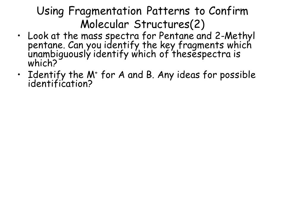 Using Fragmentation Patterns to Confirm Molecular Structures(2)