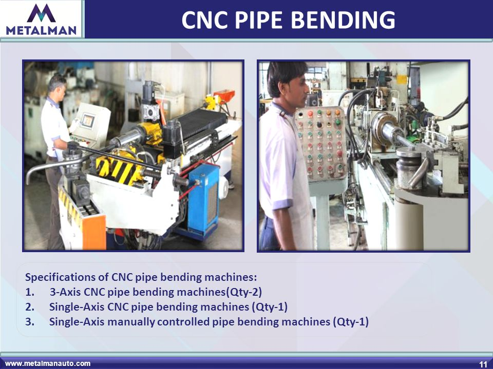 CNC PIPE BENDING Specifications of CNC pipe bending machines: