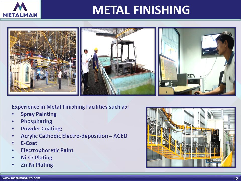 METAL FINISHING Experience in Metal Finishing Facilities such as: