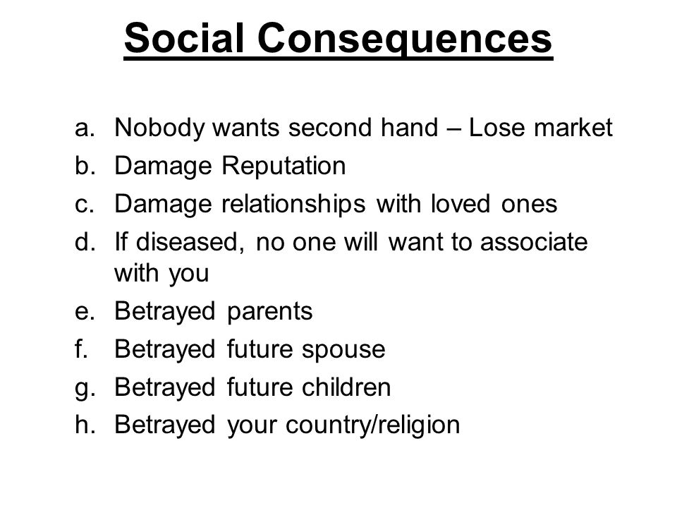 Social Consequences Nobody wants second hand – Lose market