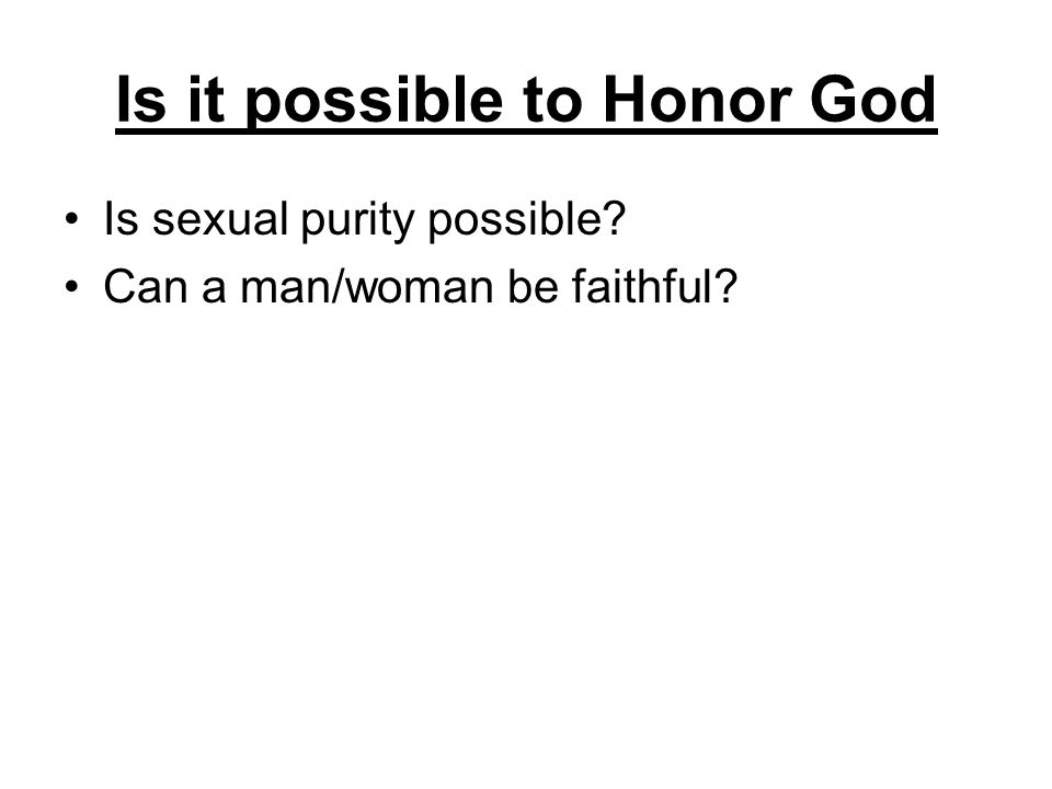 Is it possible to Honor God