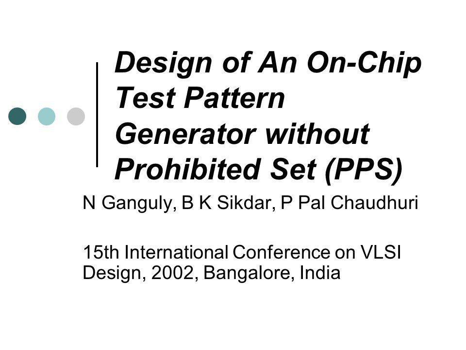 Design of An On-Chip Test Pattern Generator without Prohibited Set (PPS)