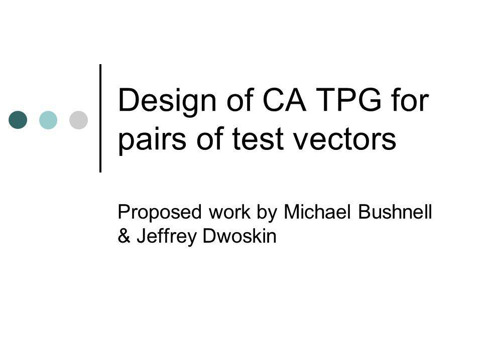 Design of CA TPG for pairs of test vectors