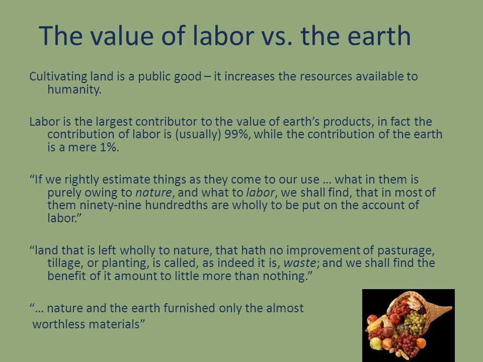 The value of labor vs. the earth