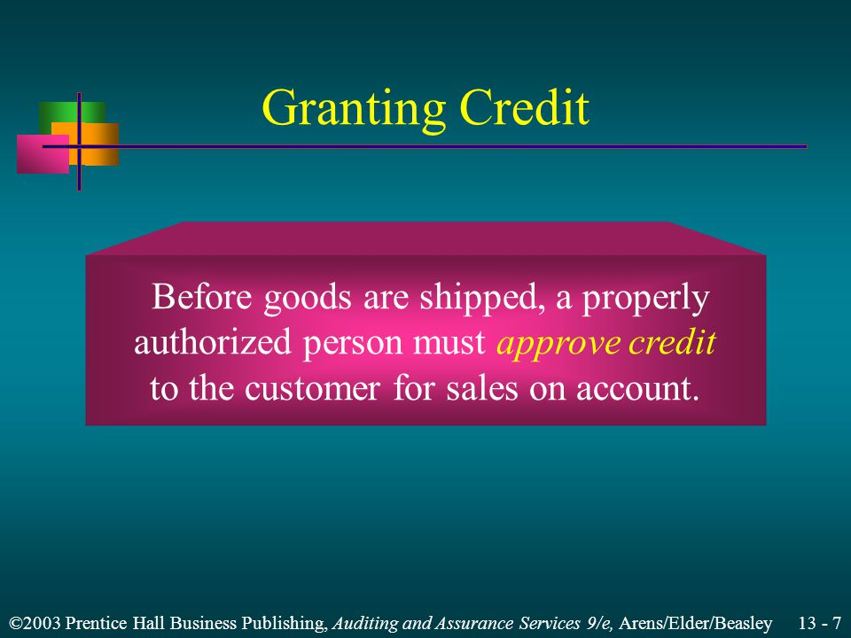 Granting Credit Before goods are shipped, a properly