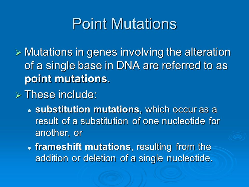 Point Mutations Mutations in genes involving the alteration of a single base in DNA are referred to as point mutations.