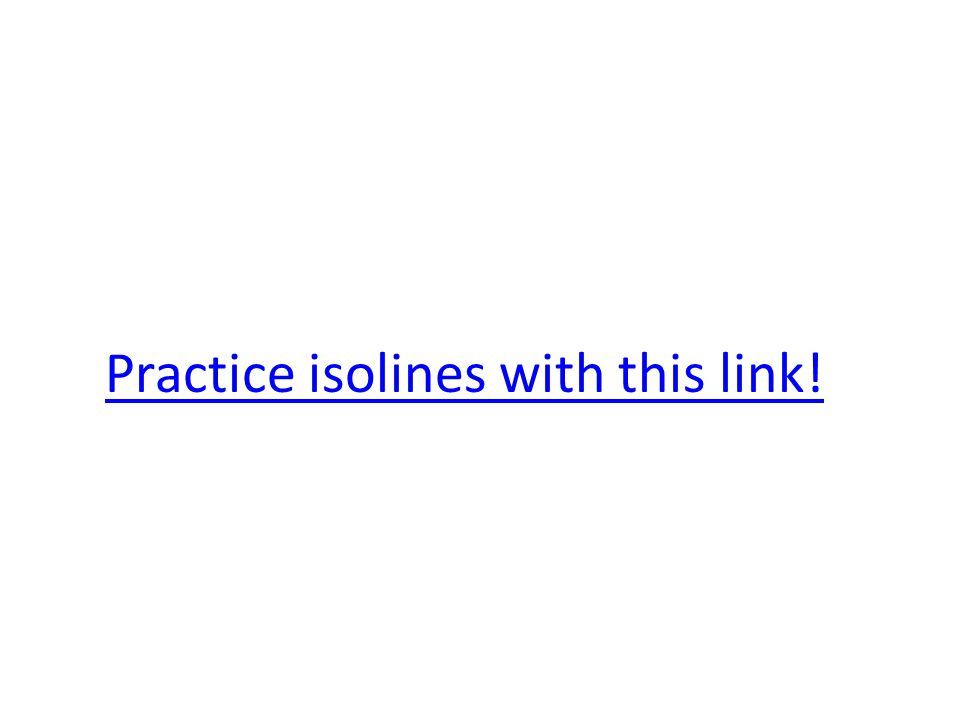 Practice isolines with this link!