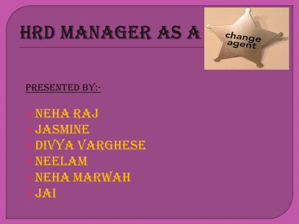 HRD Manager as a NEHA RAJ JASMINE DIVYA VARGHESE NEELAM NEHA MARWAH
