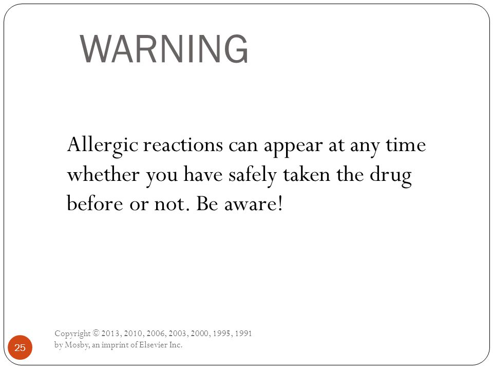 WARNING Allergic reactions can appear at any time