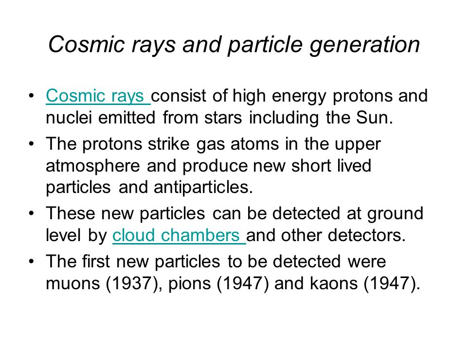 Cosmic rays and particle generation