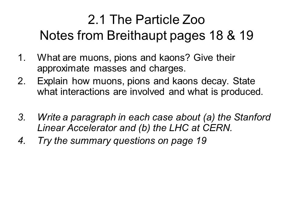 2.1 The Particle Zoo Notes from Breithaupt pages 18 & 19