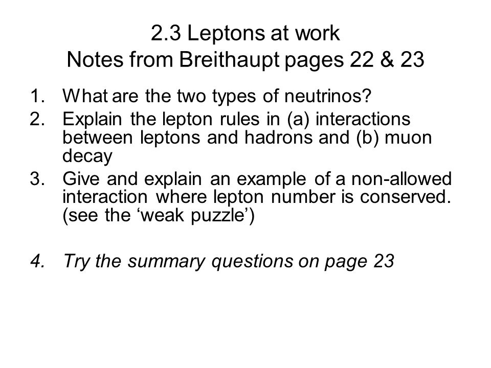 2.3 Leptons at work Notes from Breithaupt pages 22 & 23