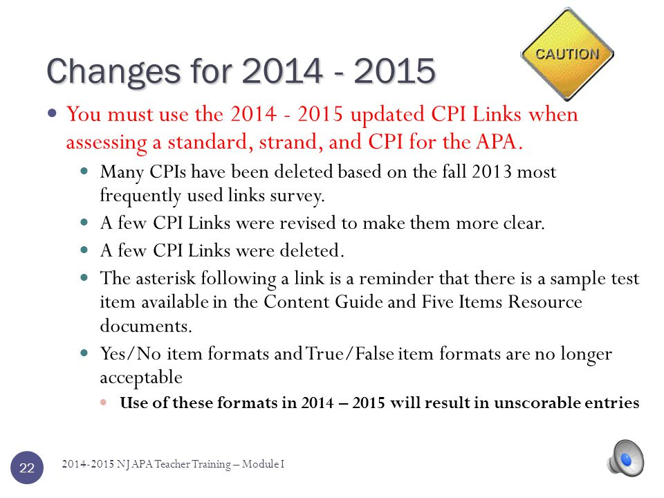 Changes for 2014 - 2015 You must use the 2014 - 2015 updated CPI Links when assessing a standard, strand, and CPI for the APA.