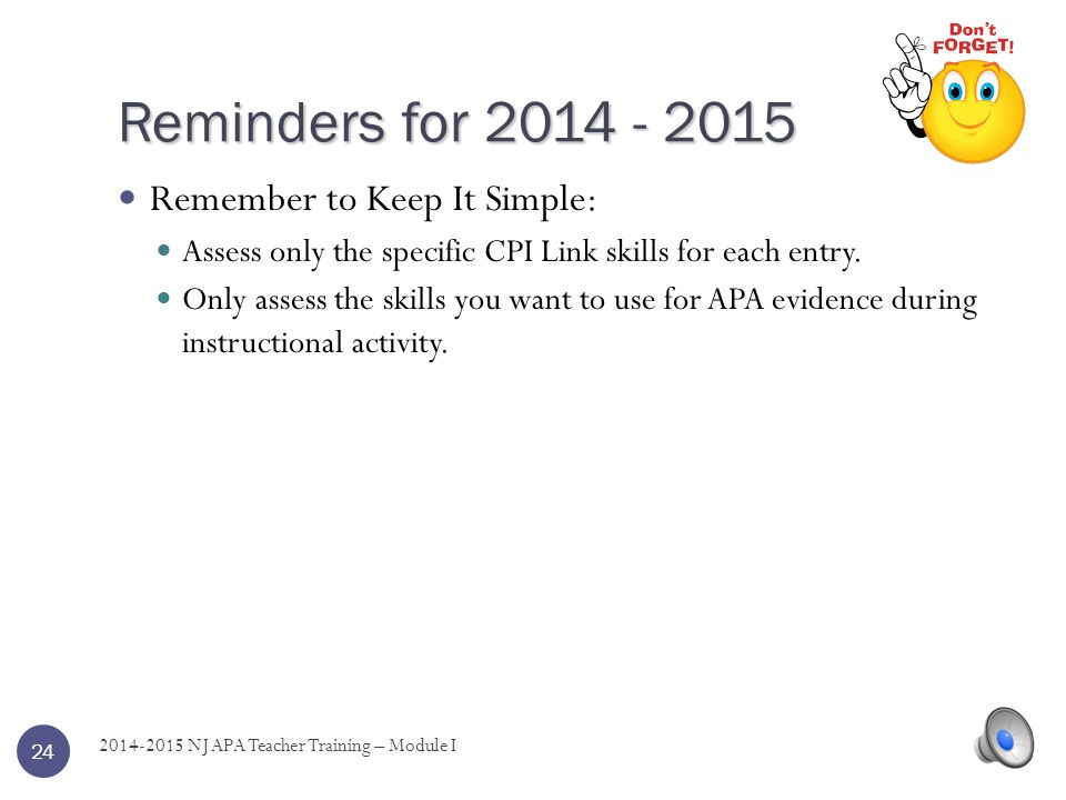 Reminders for 2014 - 2015 Remember to Keep It Simple:
