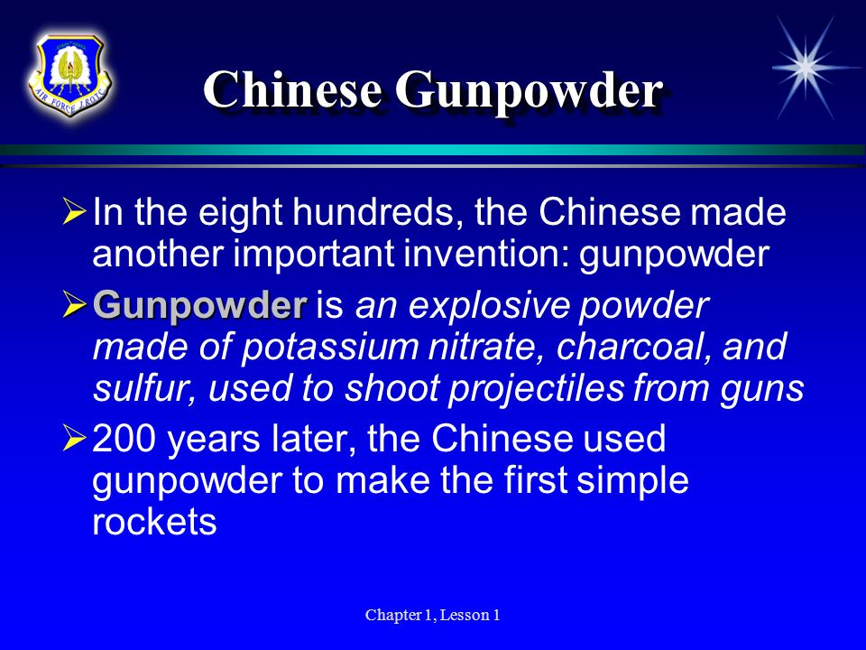 Chinese GunpowderIn the eight hundreds, the Chinese made another important invention: gunpowder.
