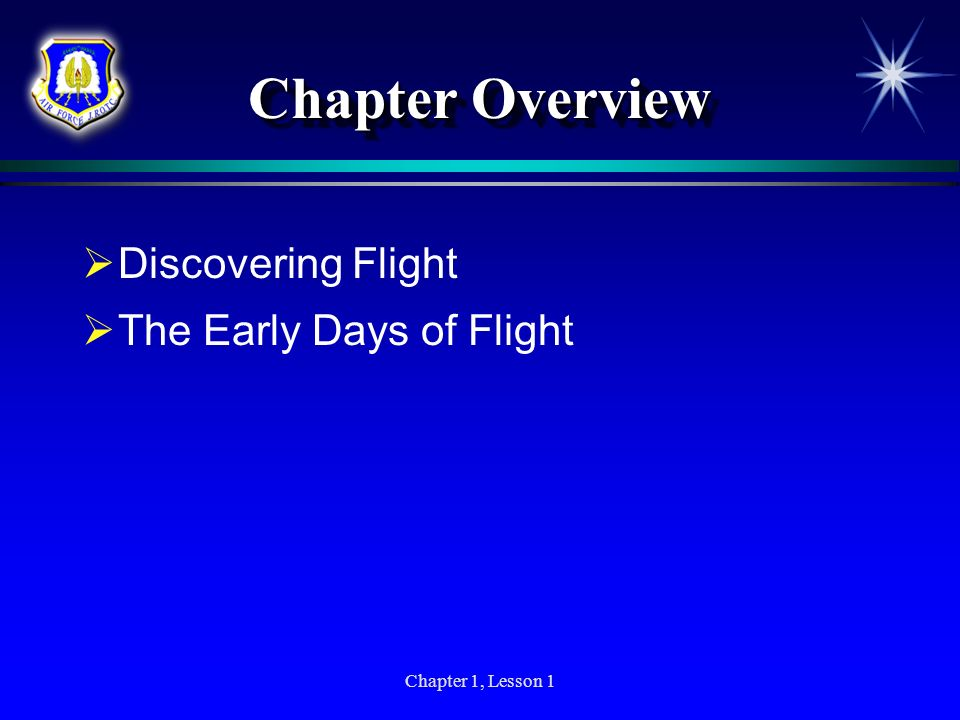 Chapter Overview Discovering Flight The Early Days of Flight