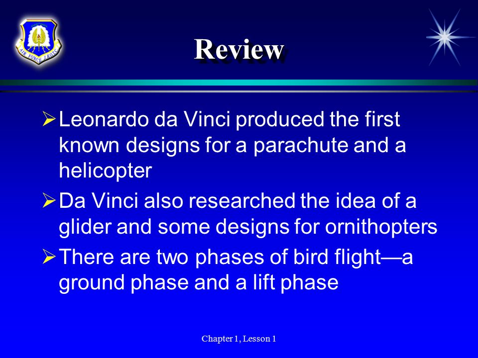 ReviewLeonardo da Vinci produced the first known designs for a parachute and a helicopter.