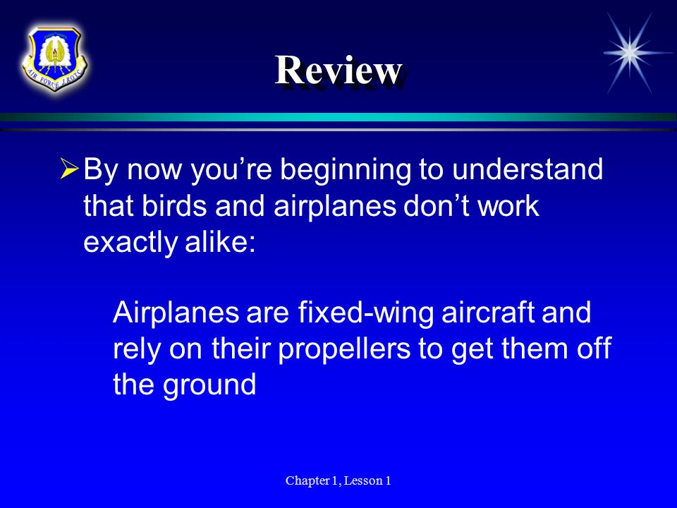 ReviewBy now you're beginning to understand that birds and airplanes don't work exactly alike: