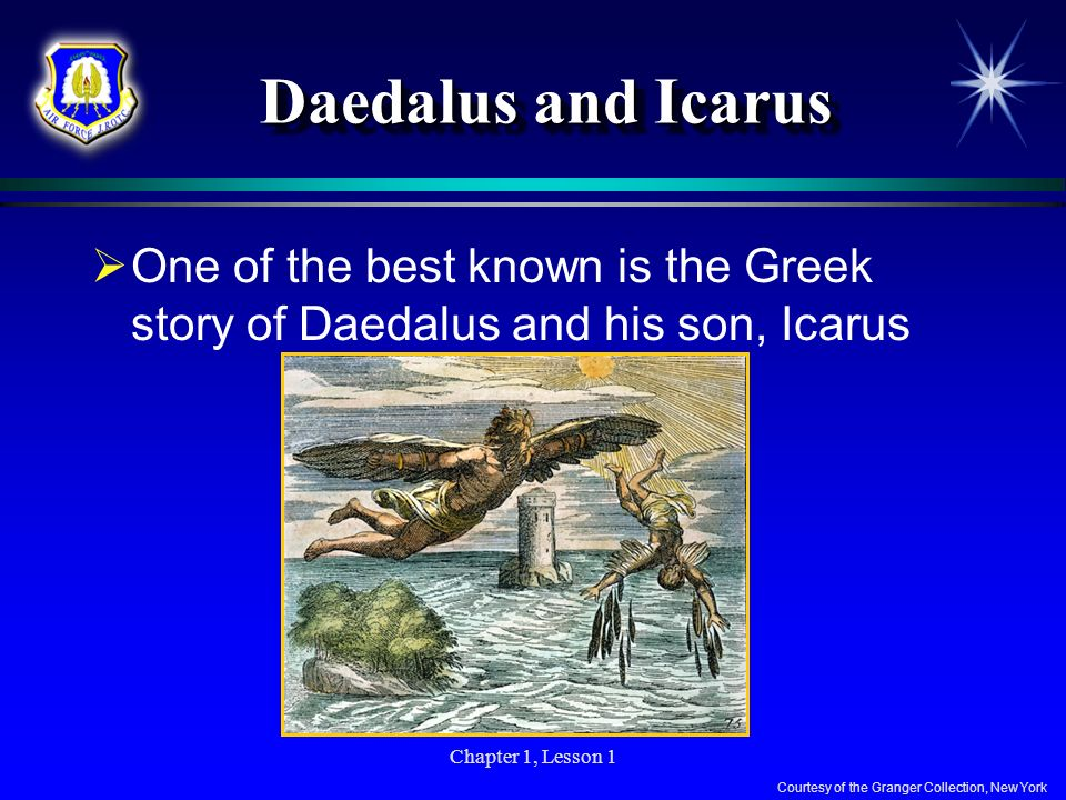 Daedalus and Icarus One of the best known is the Greek story of Daedalus and his son, Icarus. Chapter 1, Lesson 1.