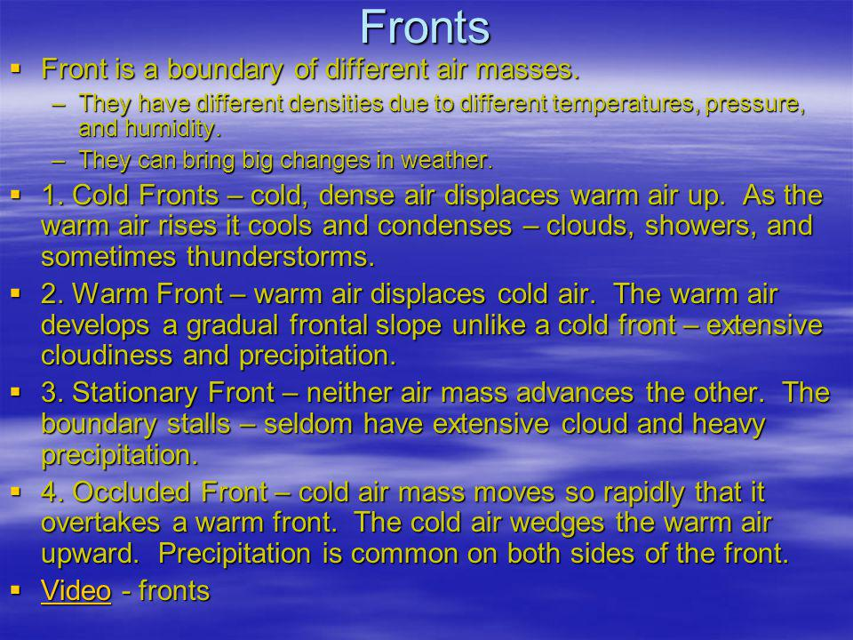 Fronts Front is a boundary of different air masses.