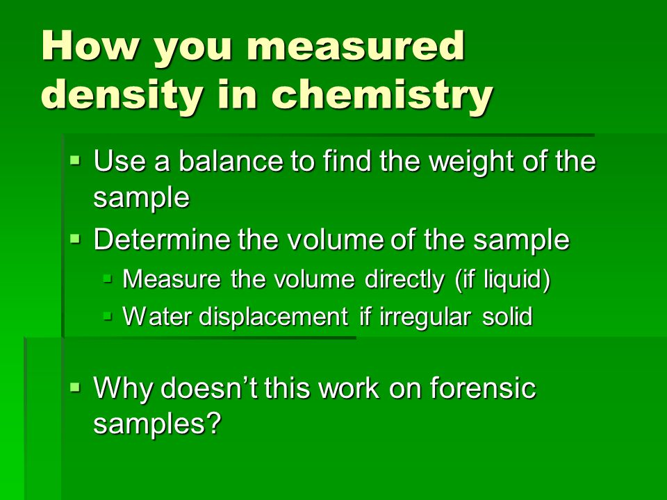 How you measured density in chemistry