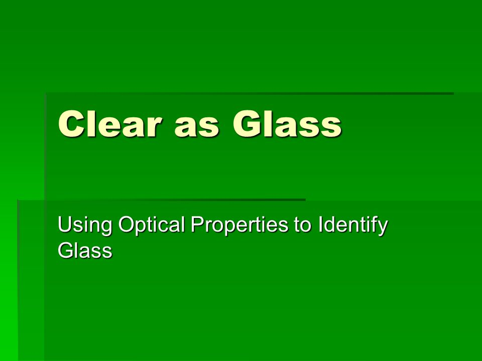 Using Optical Properties to Identify Glass