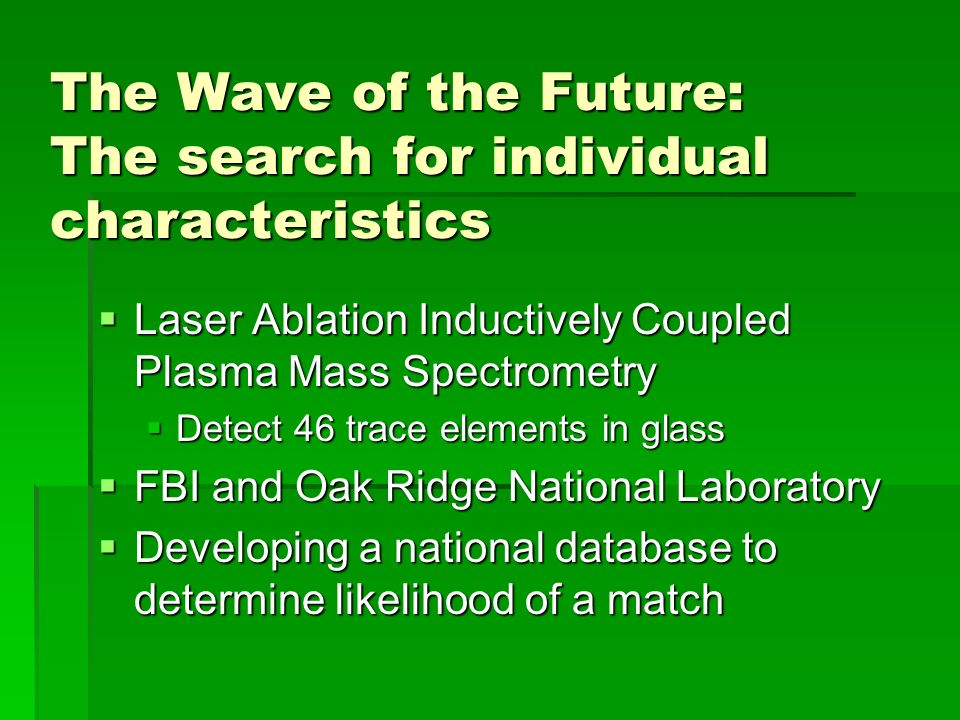 The Wave of the Future: The search for individual characteristics