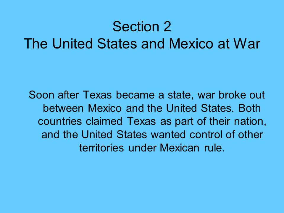 Section 2 The United States and Mexico at War